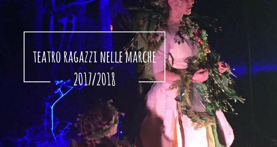 teatro ragazzi 17/18 Marche