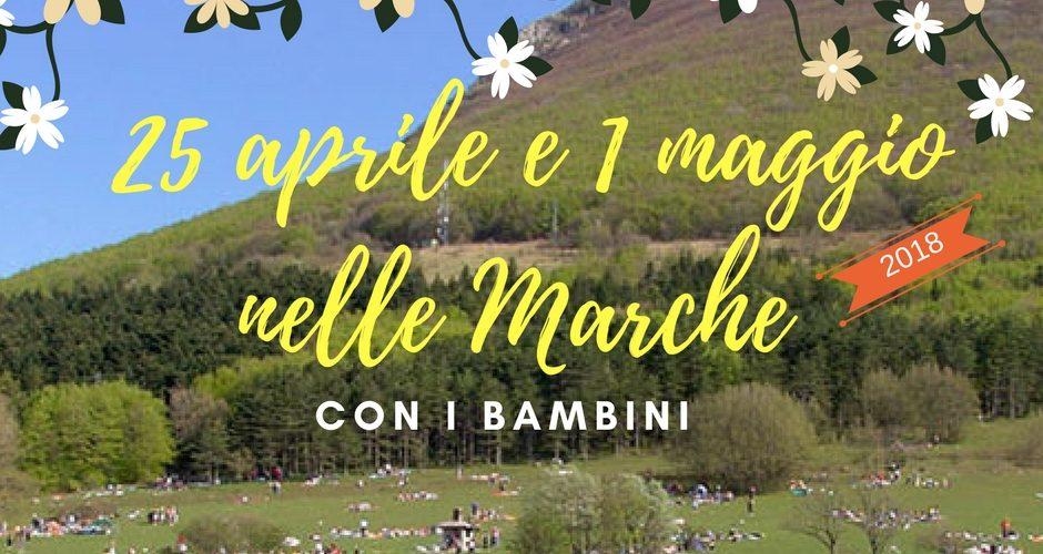 25 aprile e 1 maggio nelle Marche con i bambini
