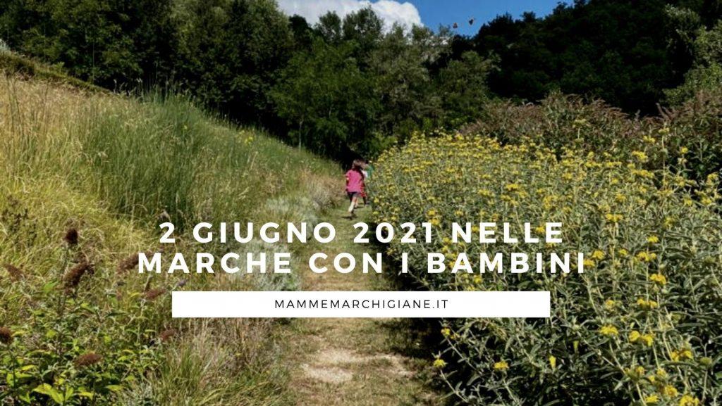 2 giugno 2021 con i bambini nelle Marche